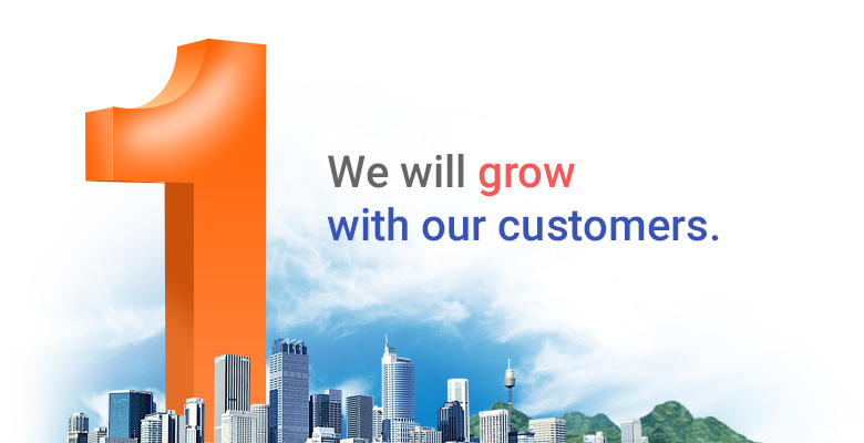 We will grow with our customers.